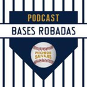 Bases Robadas, podcast de beisbol de pitcheos salvajes