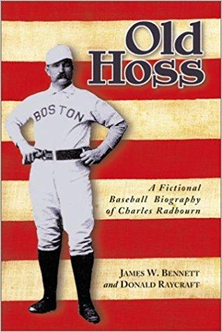Old Hoss Radbourn. Mejores jugadores de la historia del Béisbol Old Hoss libro