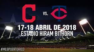 Cuando volverá el béisbol de las Grandes Ligas puerto rico indians twins abril 2018